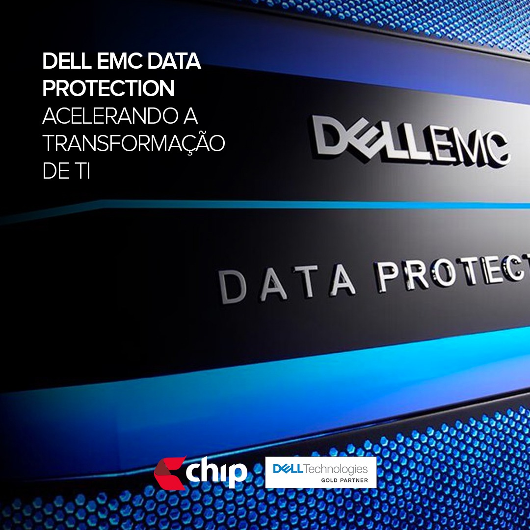 Dell EMC Data Protection - Acelerando a transformação de TI
